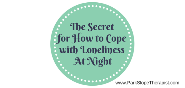 The Secret for How to Cope with Loneliness at Night