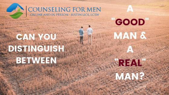 "Can You Distinguish Between a ""Good"" Man & a ""Real"" Man?"